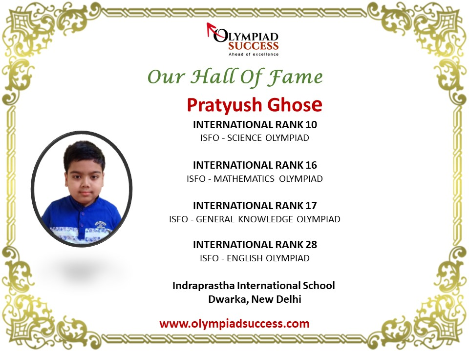 Pratyush Ghose secured 10 international rank in International Olympiad of Science (ISFO)
