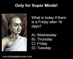 What is Today if there is a Friday after 16 days - Olympiad Success